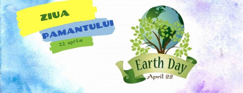Ziua Pamantului 22 aprilie