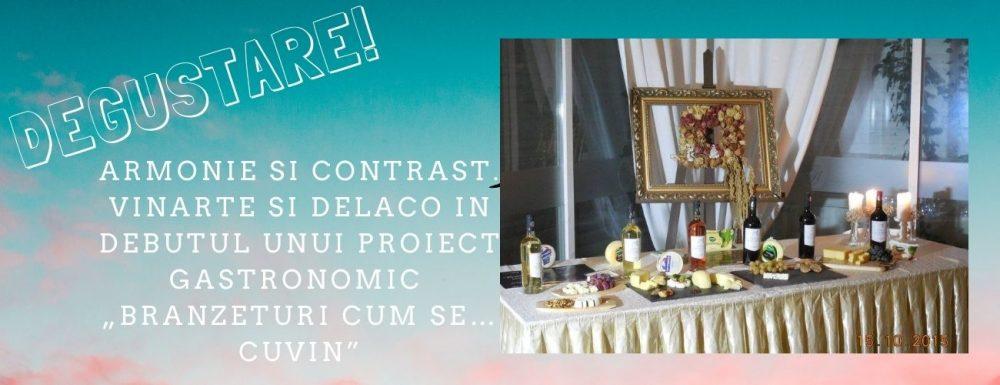 "Armonie si contrast. Vinarte si Delaco in debutul unui proiect gastronomic ""Branzeturi cum se… cuVin"""