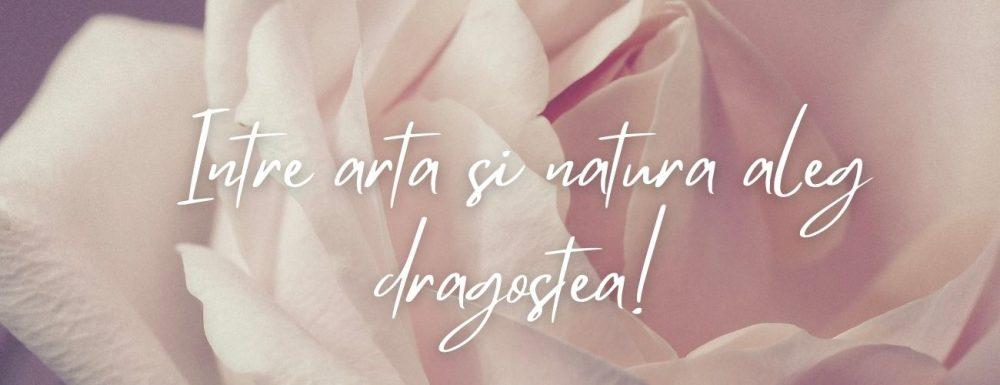 Intre arta si natura aleg dragostea!