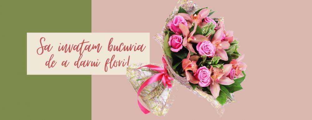 Hai sa invatam bucuria de a darui flori!