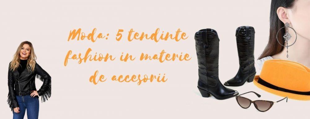 Moda 5 tendinte fashion in materie de accesorii