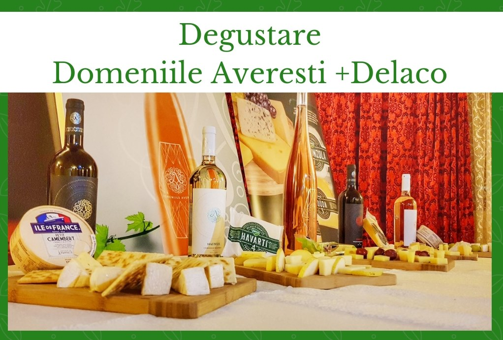Degustare Domeniile Averesti si Delaco