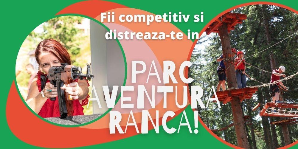 Fii competitiv si distreaza-te in Parc Aventura din Ranca!