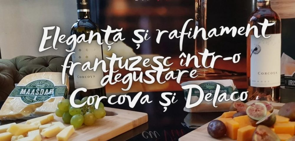 Eleganță și rafinament frantuzesc într-o degustare Corcova și Delaco
